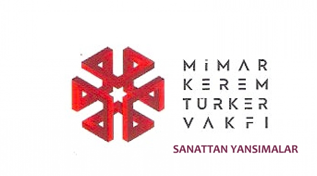 Mimar Kerem Türker Vakfı kuruldu
