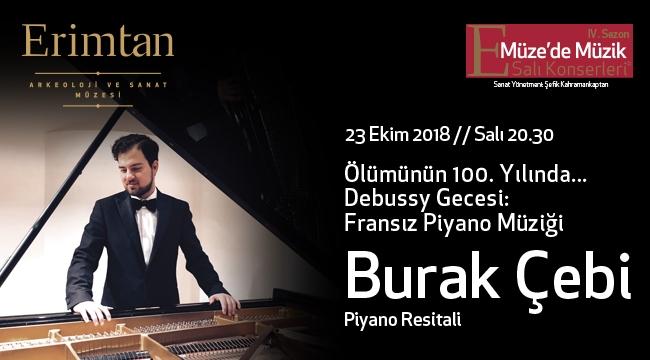 Piyanist Burak Çebi, Fransız Piyano Müziği ile Erimtan'da...