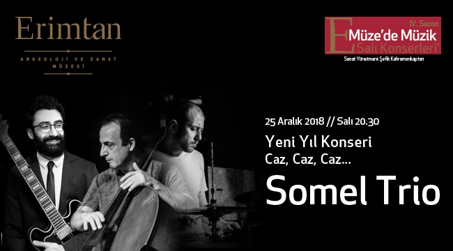 2019'a Somel Trio ile 25 Aralık'ta merhaba...