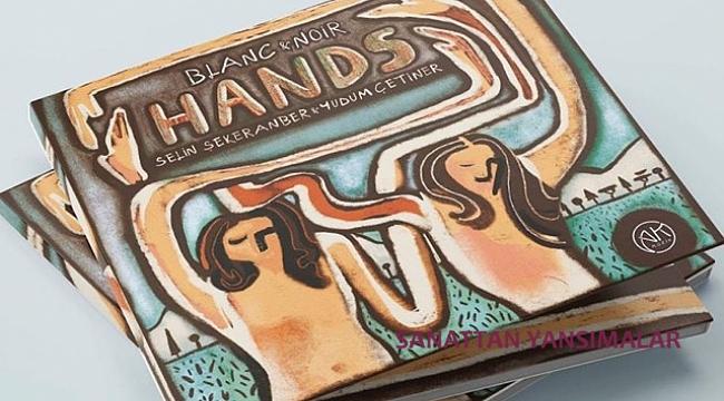 Dört elin sesi: Blanc § Noir'dan Hands.