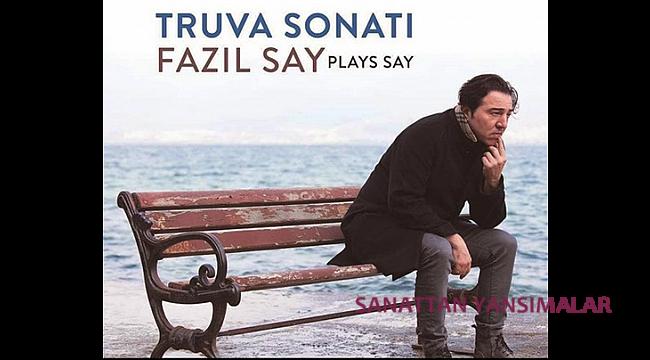 Fazıl Say'ın Truva Sonatı CD'si 10 Mayıs'ta raflarda