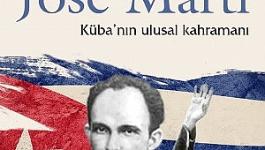 Savaşçı ve Ozan; José Martí