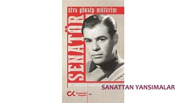 Senatör'ü Her Genç ve Aydın Kişi Okumalı...