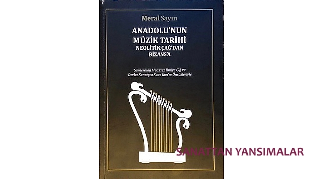Meral Sayın'dan Anadolu'nun Müzik Tarihi