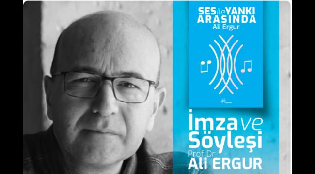 Ali Ergur'dan İmza Günü ve Söyleşi