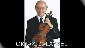 CSO eski Başkemancısı Oktay Dalaysel vefat etti