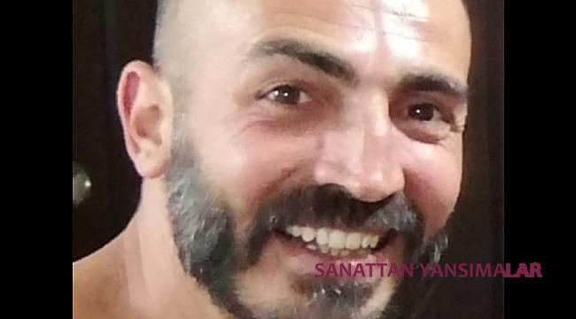 Mersin DOB Sanatçısı Serkan Karagöz Yaşamını Yitirdi