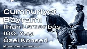 Cumhuriyet 98. ve Usmanbaş 100.Yılı